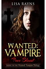 Wanted: Vampire - Free Blood: Book 1 in the Wanted: Vampire Trilogy Kindle Edition