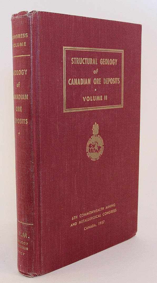 Structural Geology of Canadian Ore Deposits; Volume II (Commonwealth Mining and Metallurgical Congress, 6)