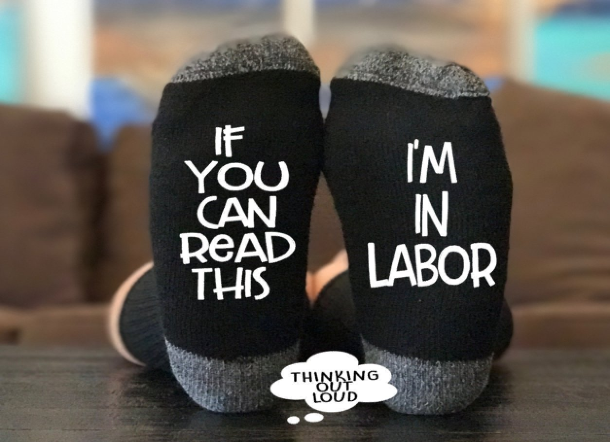 If You Can Read This I'm in Labor - Socks - Funny Novelty Gag Gift Idea- Funny Socks- Birthday Gift- Christmas Gift- Unisex Socks