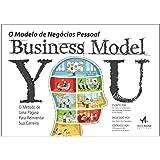 Business Model You. O Modelo De Negócios Pessoal