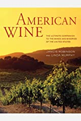 American Wine: The Ultimate Companion to the Wines and Wineries of the United States Capa dura