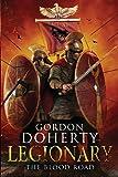 Legionary: The Blood Road (Legionary 7) (Volume 7)