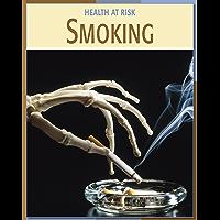 Smoking (21st Century Skills Library: Health at Risk)