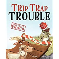 Trip Trap Trouble: A story about the Three Billy Goats Gruff and gratitude (Fairytale Fraud: Well-being)