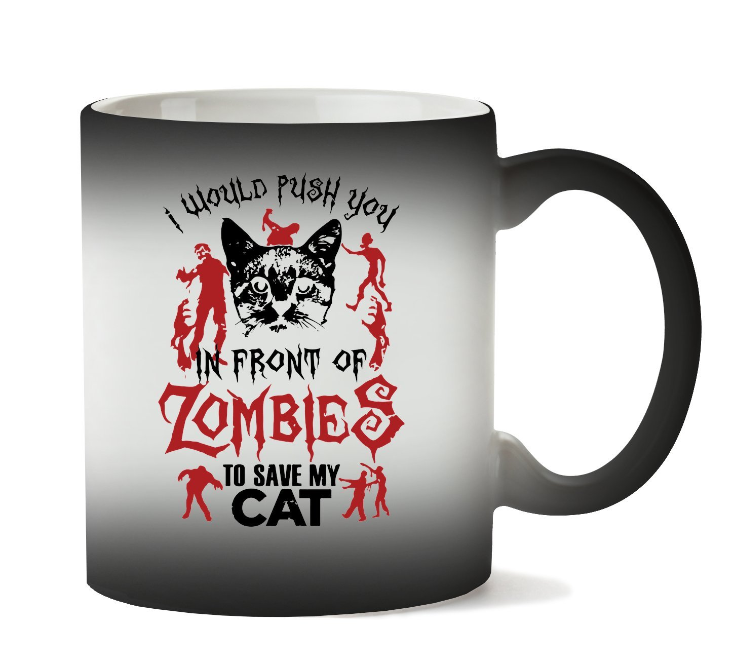MugWorld I Would Push You In Front of Zombies To Save My Cat Taza ...