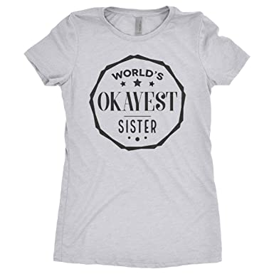 b2fd935b245 Image Unavailable. Image not available for. Color  World s Okayest Sister  Shirt Big and Little Clothing Great Gift Tee