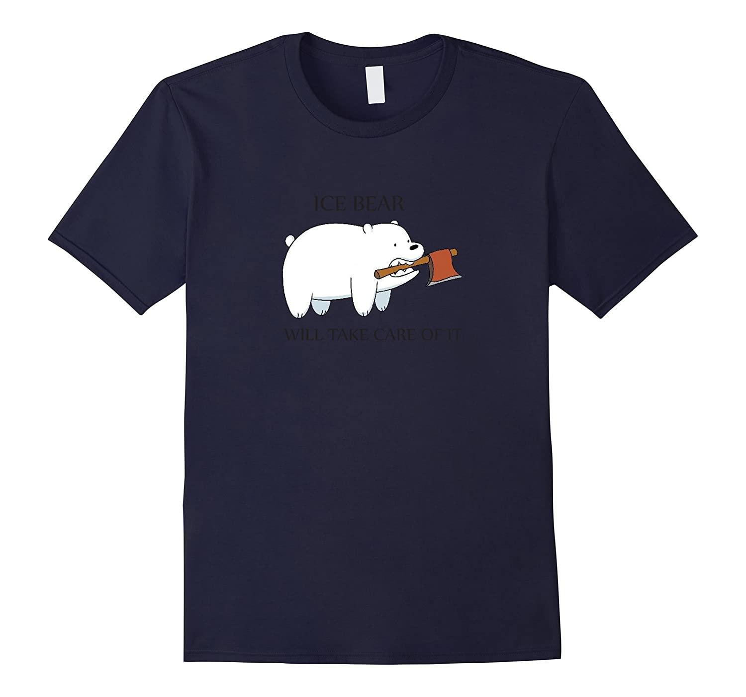 Funny-Ice-Bear-Will-Take Care Of It t-shirt-Art