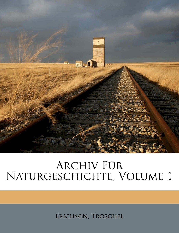 Archiv für Naturgeschichte, Vierter Jahrgang. Erster Band. (German Edition) pdf