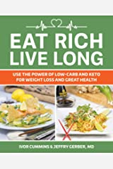 Eat Rich, Live Long: Mastering the Low-Carb & Keto Spectrum for Weight Loss and Longevity Kindle Edition