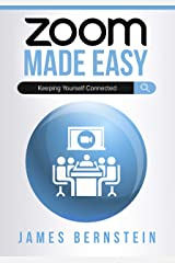 Zoom Made Easy: Establishing Lasting Connections (Computers Made Easy Book 17) Kindle Edition