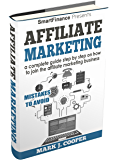Affiliate marketing: a complete guide step by step to how to join the affiliate marketing business