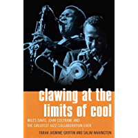 Clawing at the Limits of Cool: Miles Davis, John Coltrane, and the Greatest Jazz Collaboration Ever book cover