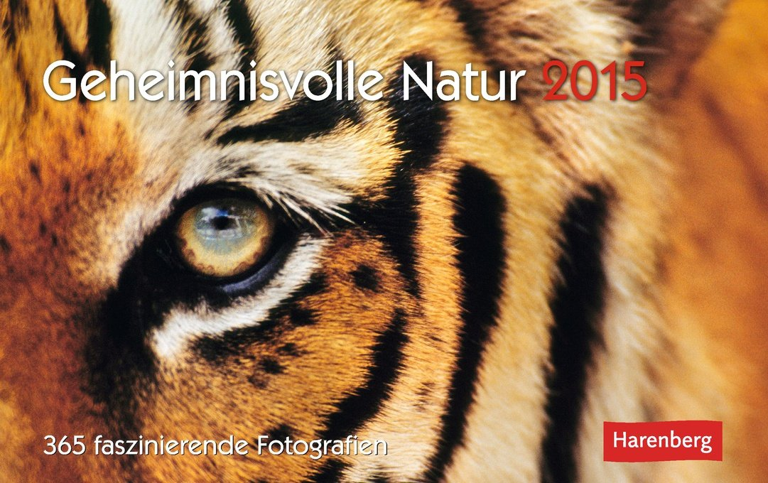 Geheimnisvolle Natur Premiumkalender 2015: 365 faszinierende Fotografien