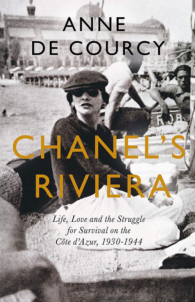 Chanel's Riviera by Anne De Courcy