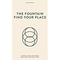 The Fountain, find your place: Control of your life through insight into your family system (English Edition)