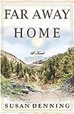 FAR AWAY HOME, an Historical Novel of the American West: Aislynn's Story- Book I (I)