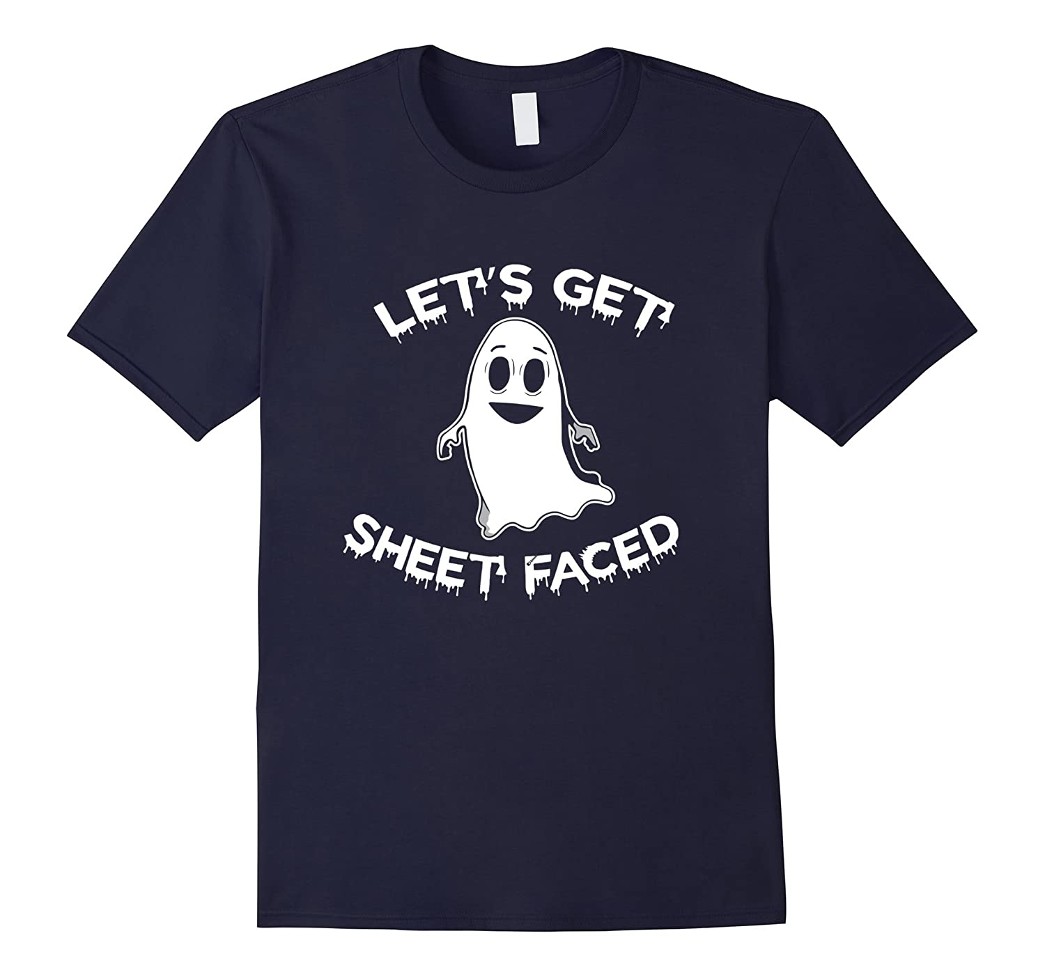 Lets Get Sheet Faced Shirt-TJ
