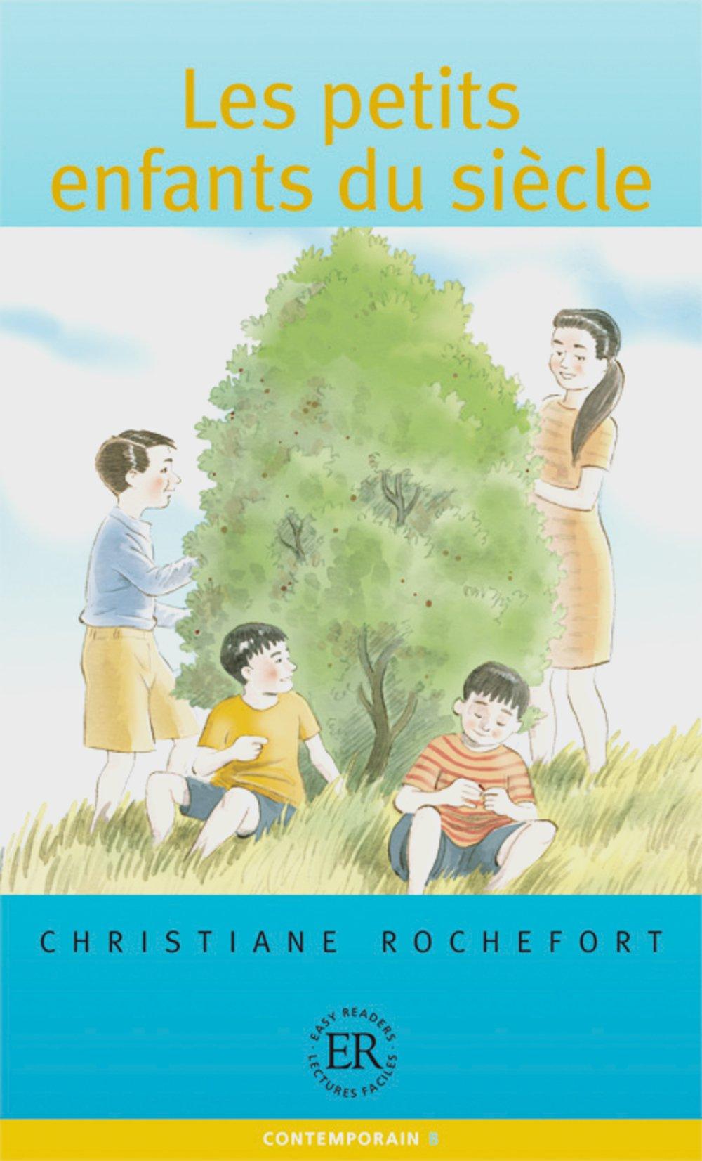 Les petits enfants du siècle: Französische Lektüre für das 1, 2, 3. Lernjahr (Easy Readers (Französisch))