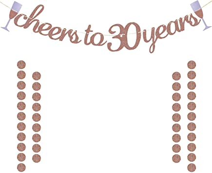 Glittery Rose Gold Cheers to 30 Years Banner for 30th Birthday Wedding Anniversary Party Decorations Supplies | Extra Rose Gold Glittery Circle Dots ...