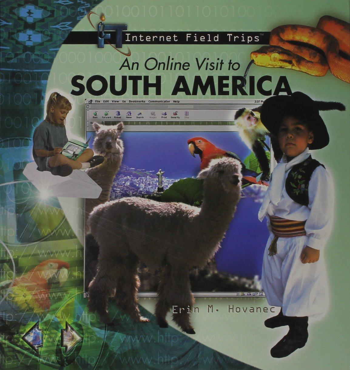 Read Online An Online Visit to South America (Internet Field Trips) pdf epub