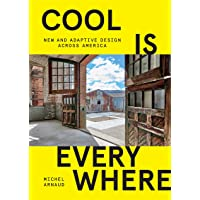 Cool is Everywhere: New and Adaptive Design Across America