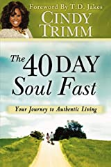 The 40 Day Soul Fast: Your Journey to Authentic Living Paperback