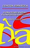 25 oraciones simples y compuestas resueltas  Análisis sintático (Fichas de gramática española)