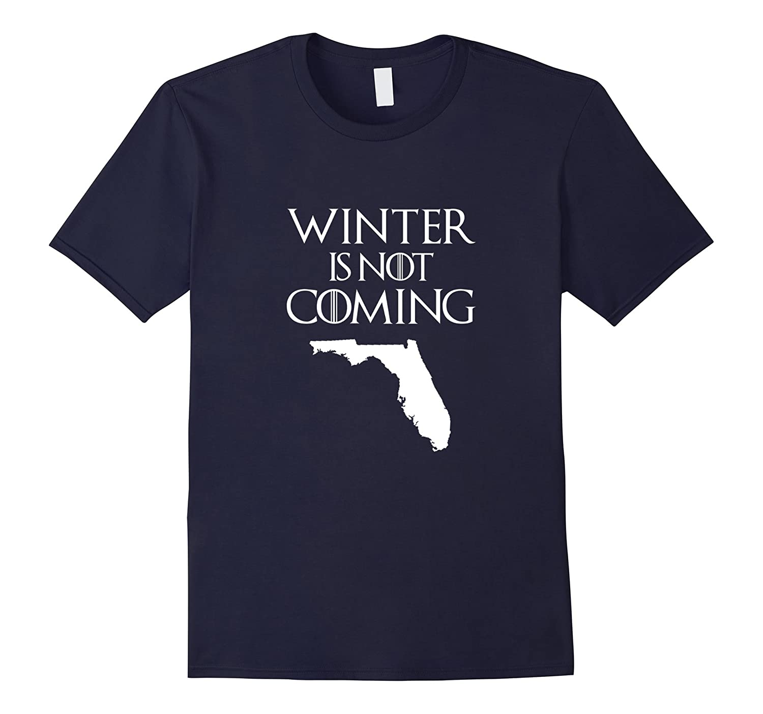 Winter Is Not Coming Florida Funny T shirt-BN