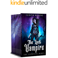 The Last Vampire Complete Series Omnibus: The Girl Behind The Wall, The Girl in The Back Row, The Girl With a Secret, The Girl in Plain Sight, The Girl Unleashed...