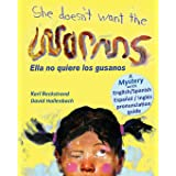 She Doesn't Want the Worms - Ella no quiere los gusanos: A Mystery (Mini-mysteries for Minors) (Volume 3)