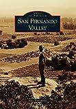 San Fernando Valley (Images of America)