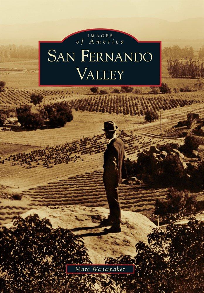 San Fernando Valley (Images of America) PDF