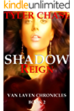SHADOW REIGN: VAN LAVEN CHRONICLES (Book 2)