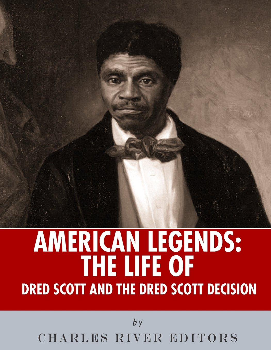 American Legends: The Life of Dred Scott and the Dred Scott Decision pdf