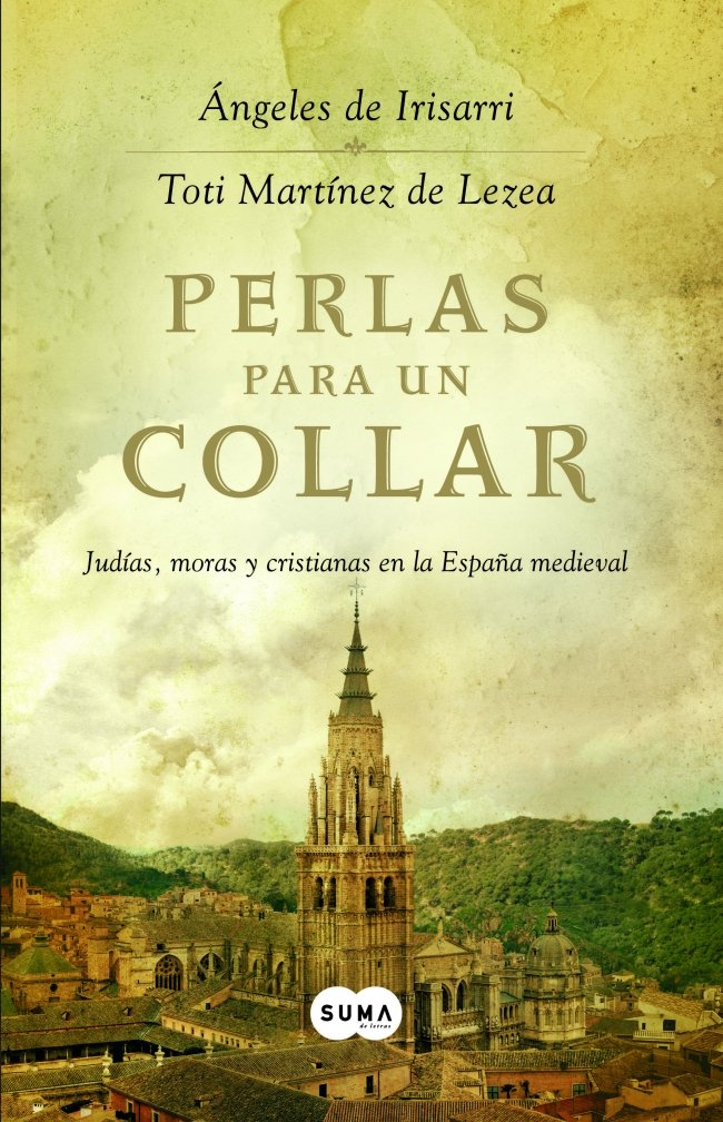 Perlas para un collar: Judías, moras y cristianas en la España medieval FUERA DE COLECCION SUMA: Amazon.es: IRISARRI, ÁNGELES DE: Libros