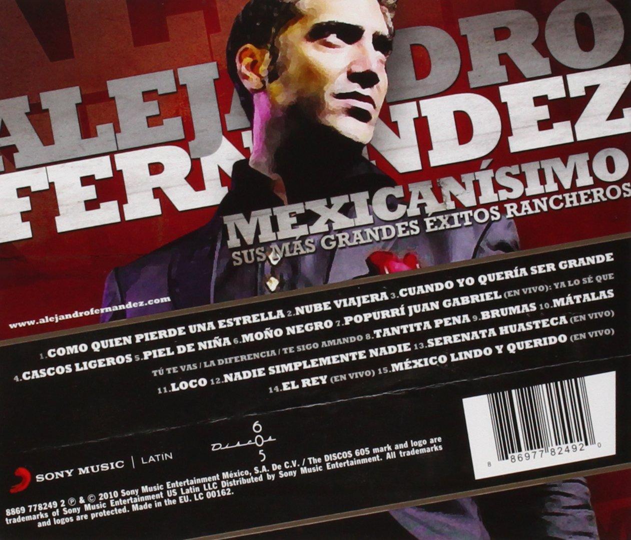 Alejandro Fernandez - Mexicanisimo-Sus mas Grandes Exitos Rancheros/Alejandro Fernandez - Amazon.com Music