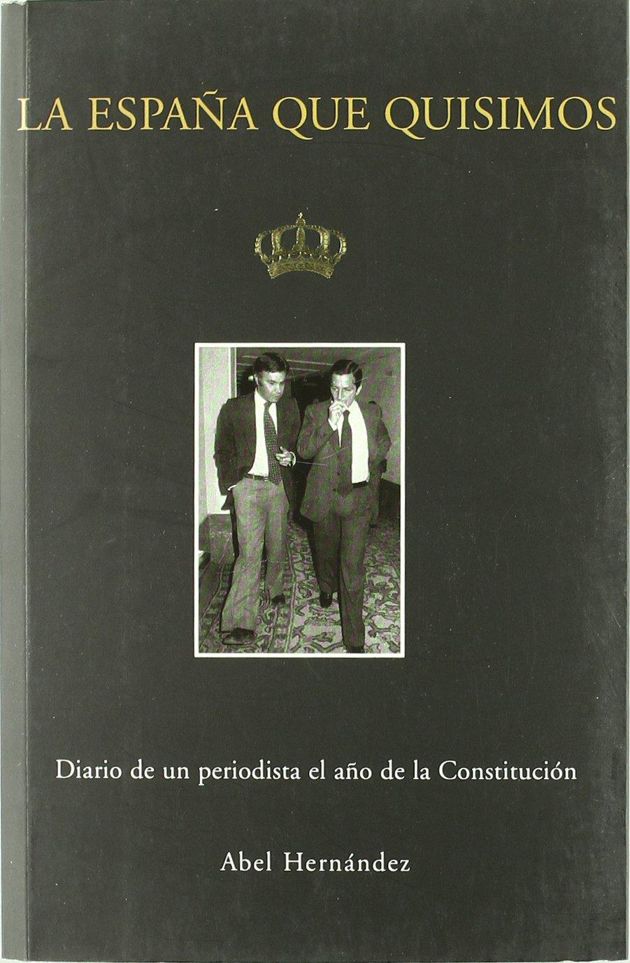 España que quisimos, la: Amazon.es: Hernandez, Abel: Libros