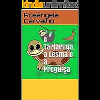 A Tartaruga, a Lesma e a Preguiça