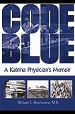 Code Blue:A Katrina Physician's Memoir