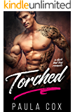 Torched: A Dark Bad Boy Romance