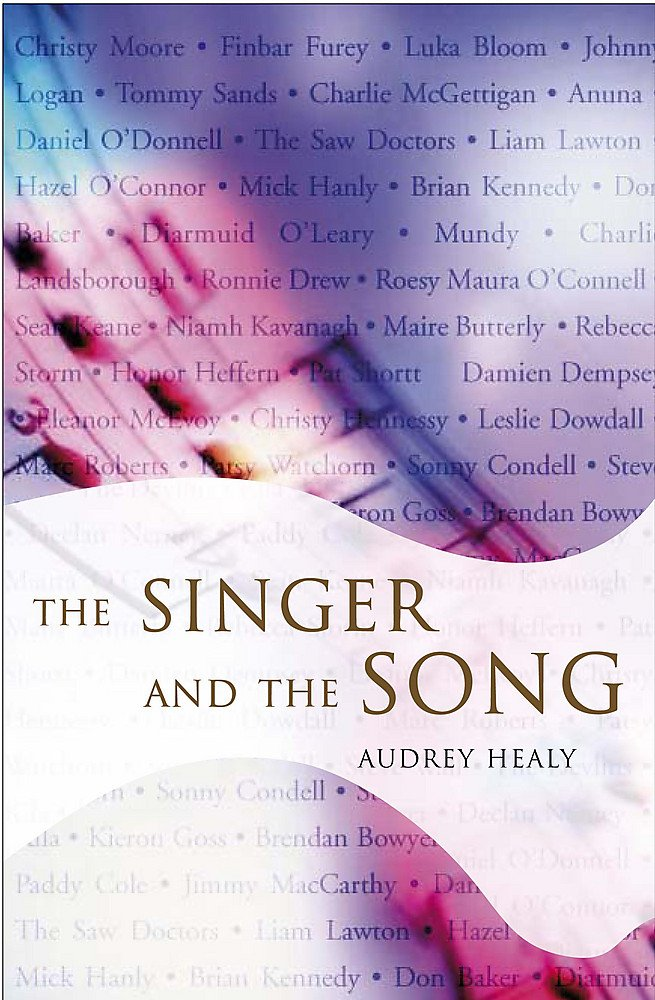 The Singer and the Song: Sixty Irish Songwriters and their ...