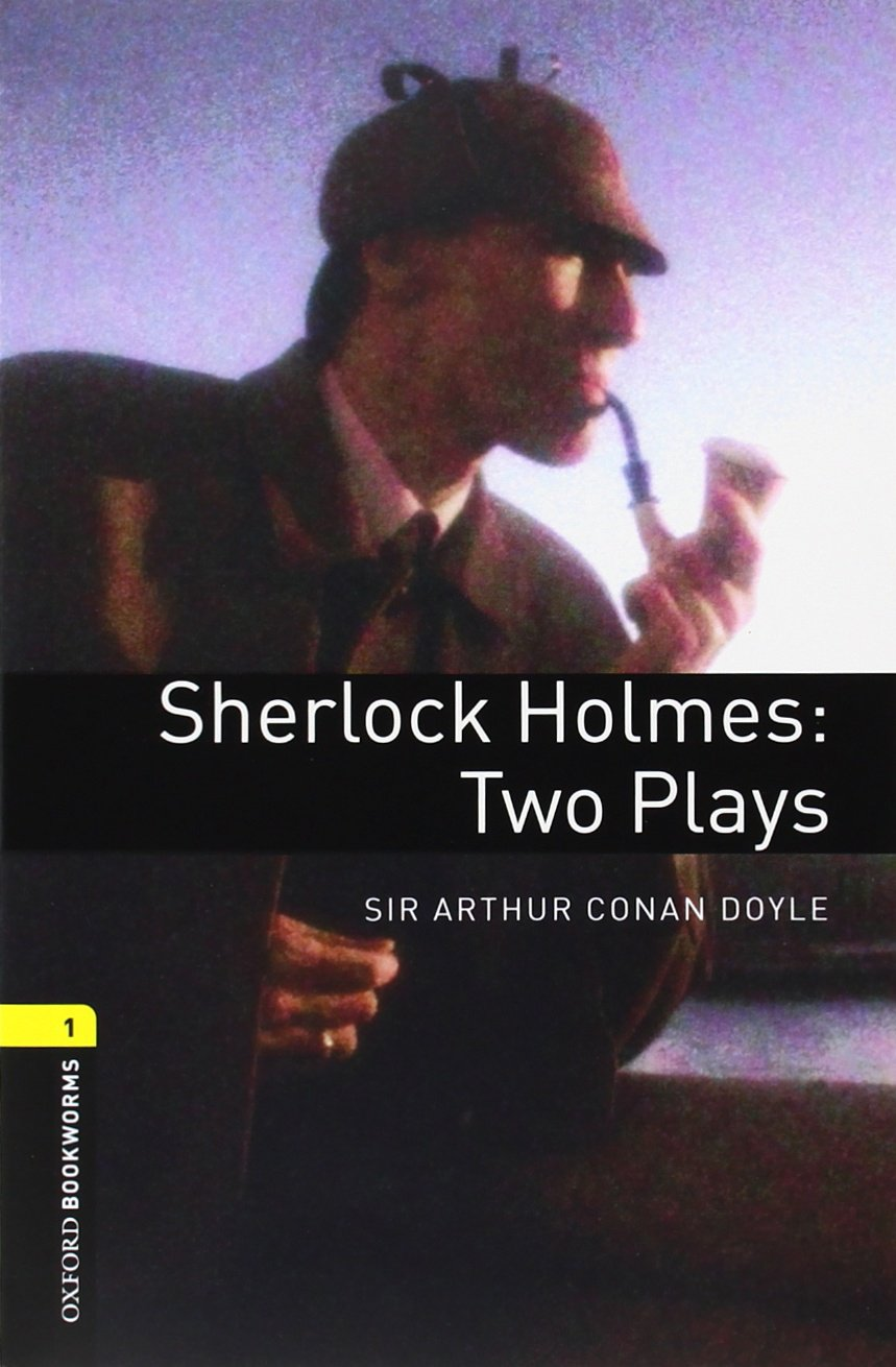 Download Sherlock Holmes: Two Plays (Oxford Bookworms Library) PDF