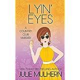 Lyin' Eyes: The Country Club Murders Book 13