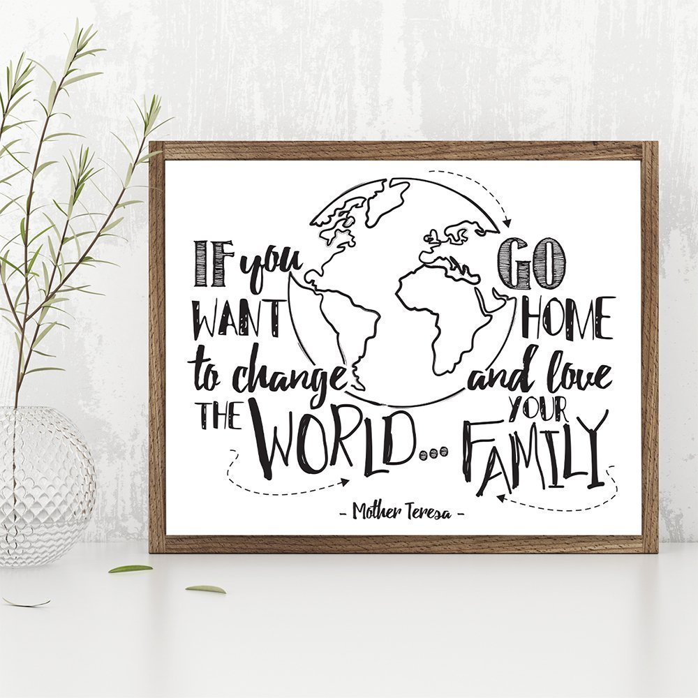 If You Want To Change The World Go Home and Love Your Family - 11x14 Unframed Typography Art Prints - Great Inspirational Gift/Inspirational Home Decor by Personalized Signs by Lone Star Art (Image #2)