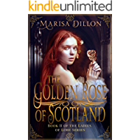 The Golden Rose of Scotland (The Ladies of Lore Book 2)