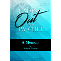 Fading Out of the JW Cult: A Memoir