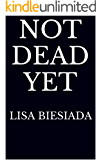 Not Dead Yet (This is the End Book 2)