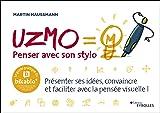 UZMO - Penser avec son stylo: Présenter ses idées, convaincre et faciliter avec la pensée visuelle !