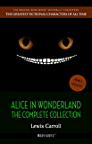 Alice in Wonderland: The Complete Collection [newly updated] (Book House Publishing) (The Greatest Fictional Characters of All Time)