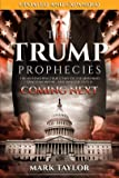 The Trump Prophecies: The Astonishing True Story of the Man Who Saw Tomorrow...and What He Says Is Coming Next: UPDATED…